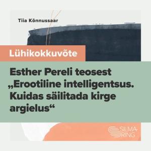"""Lühikokkuvõte Esther Pereli teosest """"Erootiline intelligentsus"""" photo №1"""