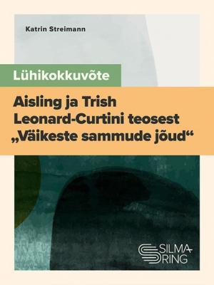"""Lühikokkuvõte Aisling ja Trish Leonard-Curtini teosest """"Väikeste sammude jõud"""" Foto №1"""