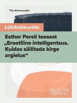 """Lühikokkuvõte Esther Pereli teosest """"Erootiline intelligentsus"""" Foto №1"""