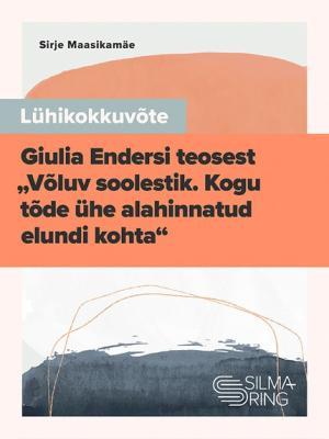 """Lühikokkuvõte Giulia Endersi teosest """"Võluv soolestik. Kogu tõde ühe alahinnatud elundi kohta"""" Foto №1"""