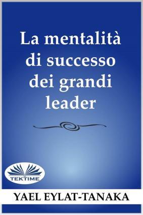 La Mentalità Di Successo Dei Grandi Leader Foto №1