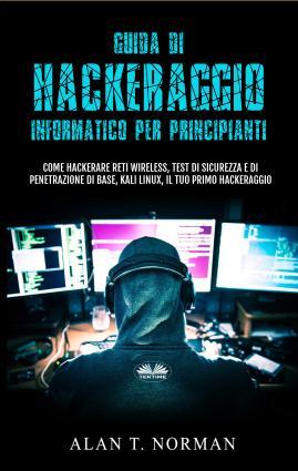 Guida Di Hackeraggio Informatico Per Principianti photo №1