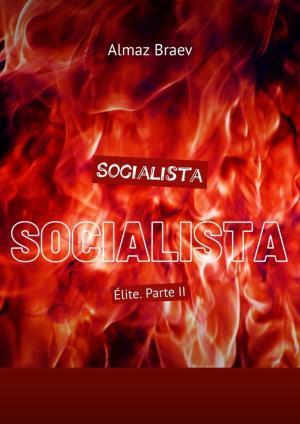 Socialista. Élite. ParteII photo №1