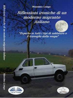 Riflessioni Ironiche Di Un Moderno Migrante Italiano photo №1