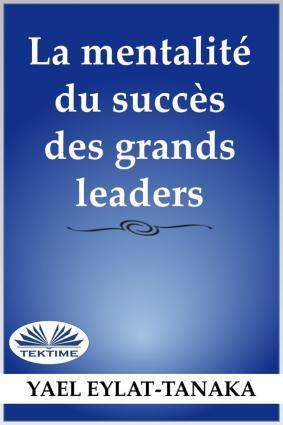 La Mentalité Du Succès Des Grands Leaders Foto №1
