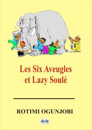 Les Six Aveugles Et Lazy Soulé photo №1