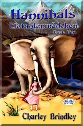 Hannibals Elefantenmädchen Buch Eins photo №1