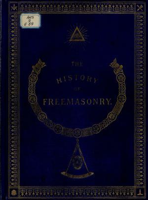 The History of Freemasonry: Its Antiquities, Symbols, Constitutions, Customs, etc. : Vol. II = История масонства : Т. 2 photo №1