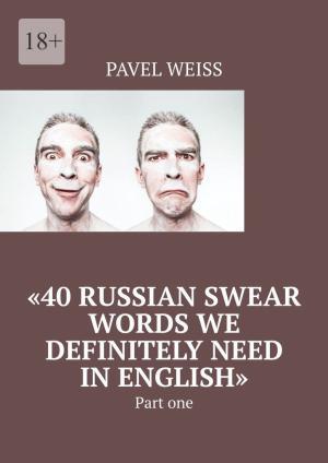 «40Russian Swear Words We Definitely Need InEnglish». Partone photo №1