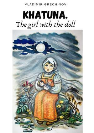 KHATUNA. THE GIRLWITH THEDOLL photo №1