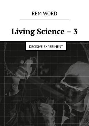 Living Science–3. Decisive experiment Foto №1