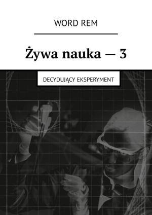 Żywa nauka–3. Decydujący eksperyment Foto №1