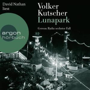 Lunapark - Gereon Raths sechster Fall (Gekürzte Lesung) Foto №1
