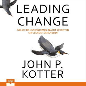 Leading Change - Wie Sie Ihr Unternehmen in acht Schritten erfolgreich verändern (Ungekürzt) Foto №1