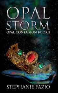 Opal Storm photo №1