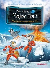 Der kleine Major Tom. Band 14. Abenteuer im brennenden Eis Foto №1