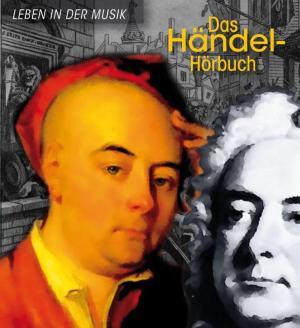 Das Händel-Hörbuch - Leben in der Musik Foto №1