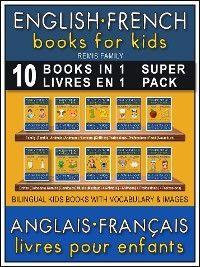 10 Books in 1 - 10 Livres en 1 (Super Pack) - English French Books for Kids (Anglais Français Livres pour Enfants)