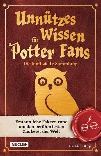 Unnützes Wissen für Potter-Fans – Die inoffizielle Sammlung Foto №1