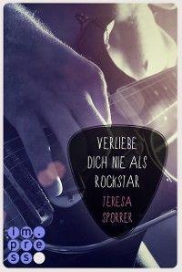 Verliebe dich nie als Rockstar (Rockstar 1 aus der Sicht von Alex) (Die Rockstar-Reihe 0)