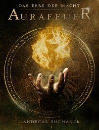 Das Erbe der Macht - Band 1: Aurafeuer (Urban Fantasy) Foto №1