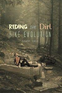 Riding the Dirt Bike Evolution photo №1