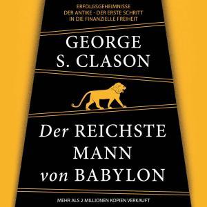 Der reichste Mann von Babylon - Erfolgsgeheimnisse der Antike - Der erste Schritt in die finanzielle Freiheit (Ungekürzt) Foto №1