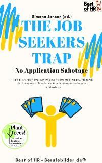 The Job Seekers Trap! No Application Sabotage photo №1