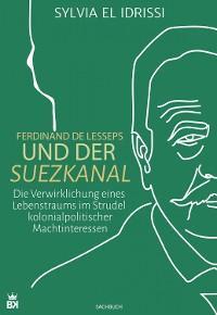 Ferdinand de Lesseps und der Suezkanal Foto №1