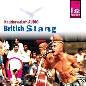 Reise Know-How Kauderwelsch AUDIO British Slang