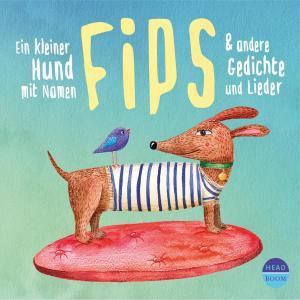 Ein kleiner Hund mit Namen Fips & andere Gedichte und Lieder (Hörbuch mit Musik) Foto №1