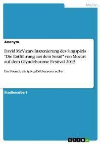 """David McVicars Inszenierung des Singspiels """"Die Entführung aus dem Serail"""" von Mozart auf dem Glyndebourne Festival 2015"""