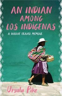 An Indian among Los Indígenas photo №1