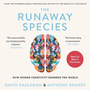 The Runaway Species - How Human Creativity Remakes the World (Unabridged) photo №1