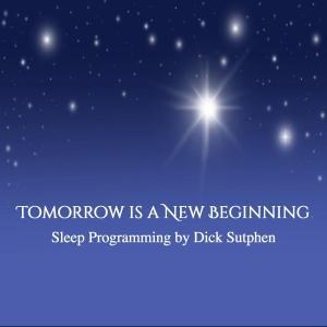 Tomorrow Is a New Beginning Sleep Programming photo №1