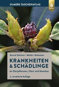 Krankheiten & Schädlinge an Zierpflanzen, Obst und Gemüse