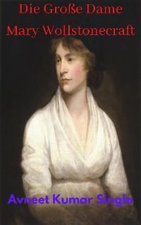 Die Große Dame Mary Wollstonecraft