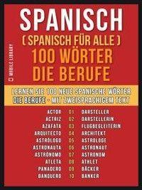 Spanisch ( Spanisch für Alle ) 100 Wörter - Die Berufe Foto №1