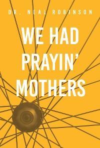 We Had Prayin' Mothers photo №1