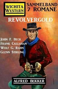 Revolvergold: Wichita Western Sammelband 7 Romane Foto №1