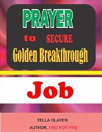 Prayer to Secure Golden Breakthrough Job photo №1