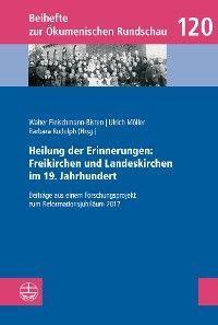 Heilung der Erinnerungen: Freikirchen und Landeskirchen im 19. Jahrhundert Foto №1