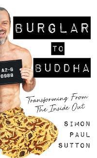 Burglar to Buddha photo №1