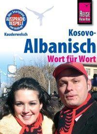 Kosovo-Albanisch - Wort für Wort: Kauderwelsch-Sprachführer von Reise Know-How Foto №1