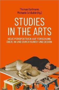 Studies in the Arts - Neue Perspektiven auf Forschung über, in und durch Kunst und Design Foto №1