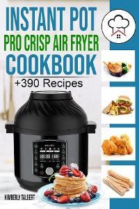 Instant Pot Pro Crisp Air Fryer Cookbook photo №1