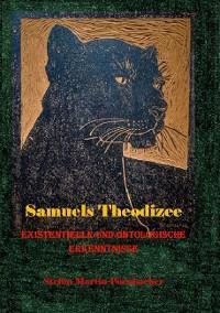 Samuels Theodizee Teil I