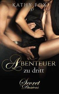 Abenteuer zu Dritt: Erotischer Roman, Erotik, Erotikroman Foto №1