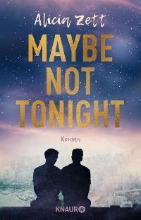 Maybe Not Tonight Foto №1