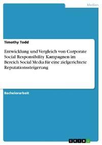 Entwicklung und Vergleich von Corporate Social Responsibility Kampagnen im Bereich Social Media für eine zielgerichtete Reputationssteigerung